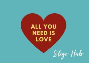 Love is all you need Sligo