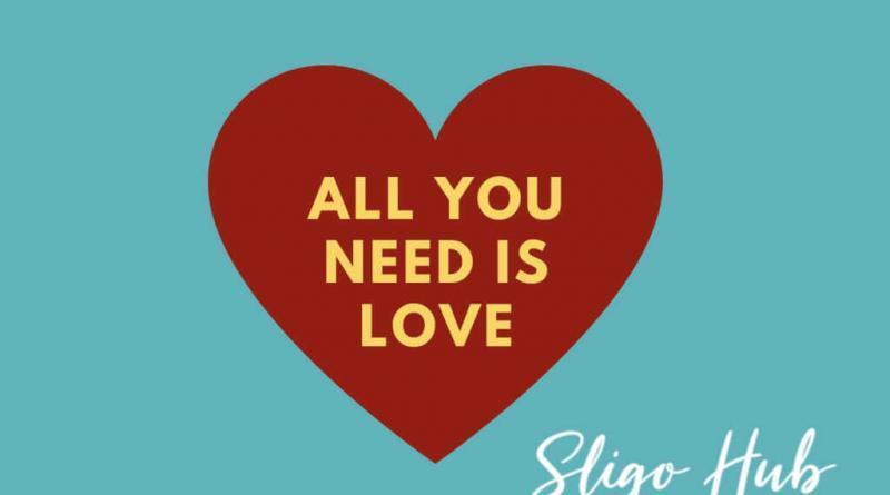 Love is all you need Sligo